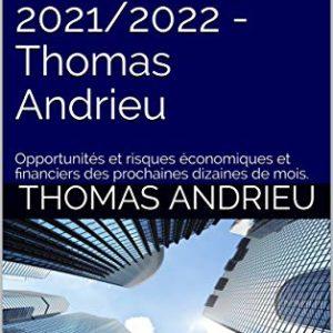 Rapport prévisionnel 2021/2022 : opportunités et risques économiques et financiers des prochaines dizaines de mois.