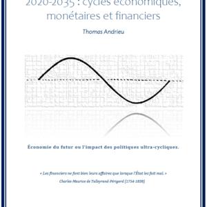 2020-2035 : cycles économiques, monétaires et financiers