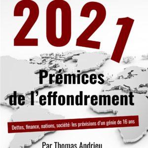 2021 Prémices de l'effondrement : Dettes, finance, nations, société.